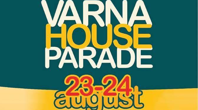 Varna House Parade 23-24.08